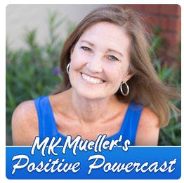 MK Mueller's Positive Powercast
